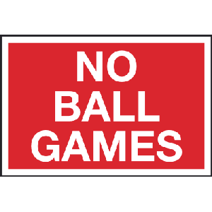 300mm x 200mm No Ball Games Image